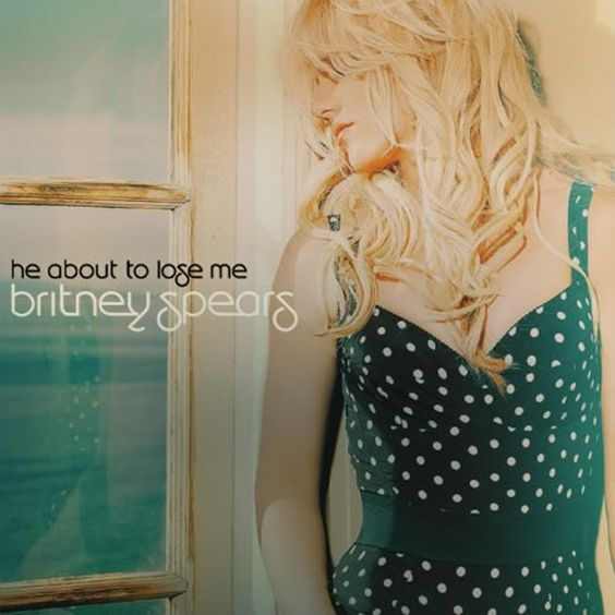 Britney Spears – He About to Lose Me (single cover art)