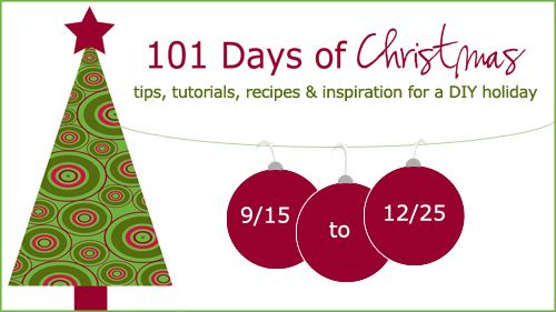 101 Days of Christmas - tips, tutorials, recipes, and inspiration for a DIY Holiday