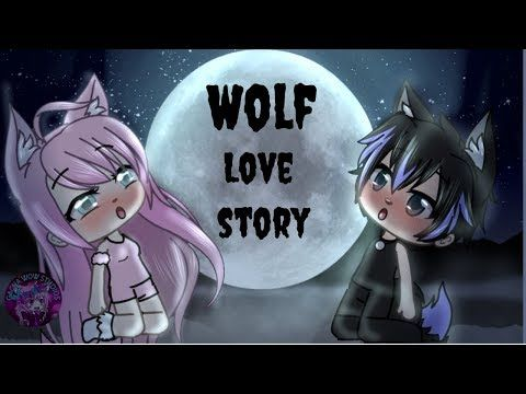 Wolf Love Story Glmm Gacha Life Gachaverse Mini Movie Youtube