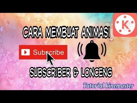 Cara Membuat Animasi Subscribe Lonceng Kinemaster Youtube Jenis Huruf Tulisan Manipulasi Foto Desain Logo Bisnis