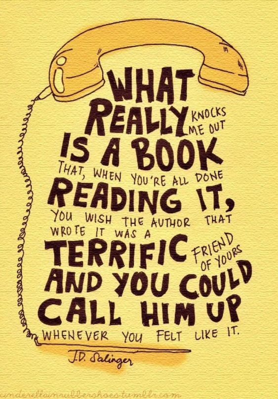 """-JD Salinger with a quote from  the book """"The Catcher in the Rye."""""""