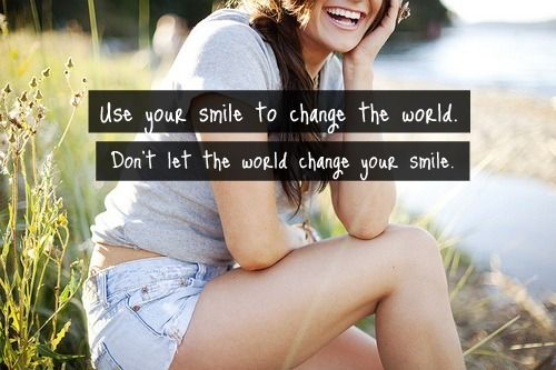 Use your smile :)