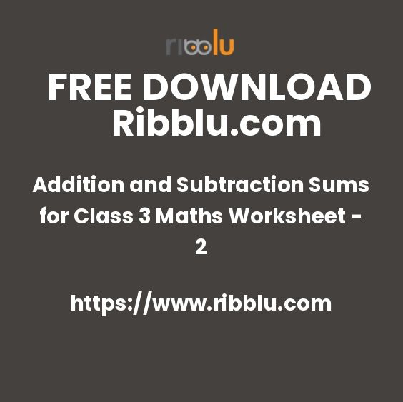 Addition And Subtraction Sums For Class 3 Maths Worksheet 2 Math Worksheet Subtraction Addition And Subtraction Cbse class worksheets free download