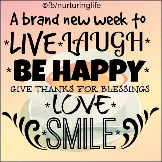Be Happy! Have a great week! #Thankful #Grateful .
