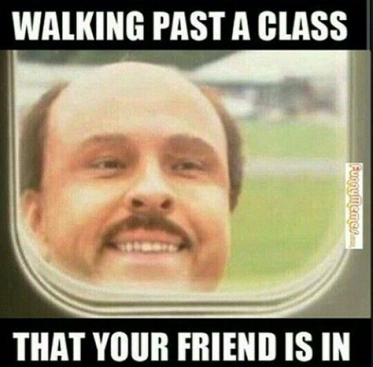 When you pass by the classroom