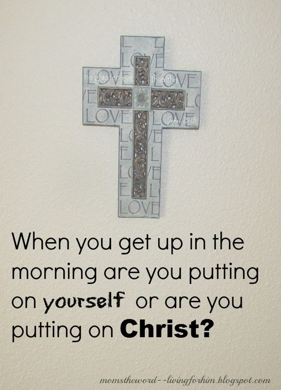 "†♥ ✞ ♥†  Let me ask you this, when you get up in the morning are you putting on yourself or are you putting on Christ?  †♥✞♥†  Let's put on Christ and make our homes sing today! †♥✞♥†  ""Rather, clothe yourselves with the Lord Jesus Christ, and do not think about how to gratify the desires of the sinful nature.""  {Romans 13:14}     †♥✞♥†   Let's put on Christ and make our homes sing today! †♥ ✞ ♥†  Follow us at http://gplus.to/iBibleverses:"