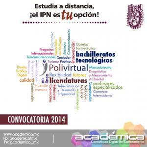 Estudia a distancia, ¡el IPN es tu opción! Convocatoria 2014 | Académica