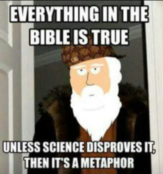 Practically everything is a metaphor in the Bible, it doesn't take science to tell us that
