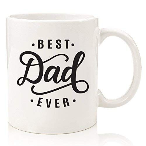 Best Dad Ever Coffee Mug Happy Fathers Day Gifts For Dads Husband Men Unique Birthday Gift Idea For Him From Daughter Son Or Wife Cool Present For A Ne