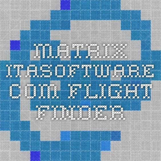 matrix.itasoftware.com  flight finder