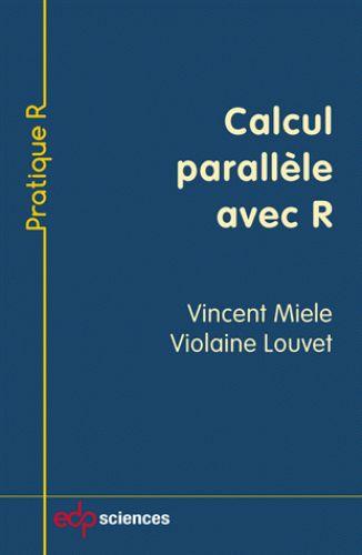 Calcul parallèle avec R/Vincent  Miele, 2016 http://bu.univ-angers.fr/rechercher?recherche=9782759820603