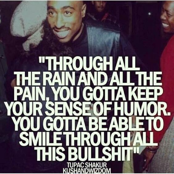 Tupac Smile Quote: Just Gotta Keep #smiling :-)