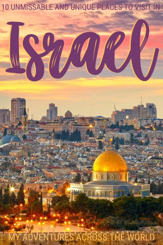 The 10 Best Places To Visit During A Trip To Israel In 2020