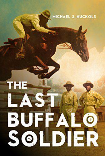The Last Buffalo Soldier by Michael S. Nuckols http://www.amazon.com/dp/B00W6HSDCW/ref=cm_sw_r_pi_dp_Umhnwb0NS3W8G