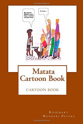 Matata Cartoon Book by Rosemary Wanderi Peters http://www.amazon.com/dp/1503167755/ref=cm_sw_r_pi_dp_S1dTub07VQ9RK