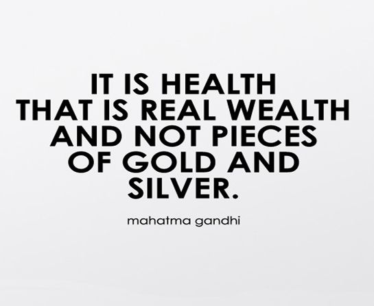 It Is Health That Is Real Wealth And Not Pieces Of Gold And Silver Mahatma Gandhi Prowisehealthcare Health Is Wealth Quotes Health Insurance Cost Health