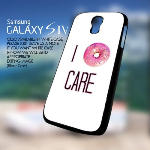 I DoNut Care for Samsung Galaxy S4 Case