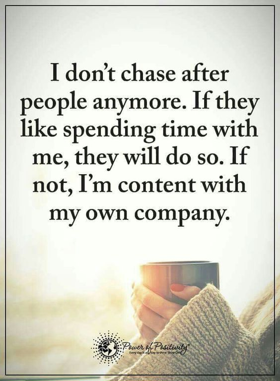 I don't chase people