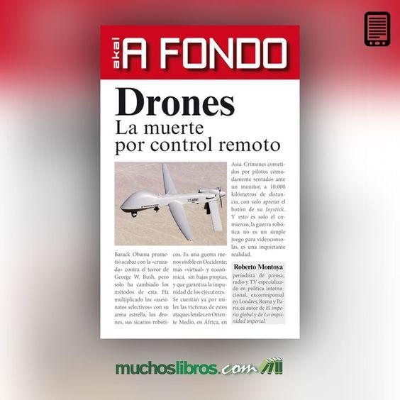 """¿Un paso adelante hacia el futuro o un arma letal e inhumana?. Adquiere el eBook de,Robert Montoya, """"Drones"""". Editorial, Ediciones Akal."""