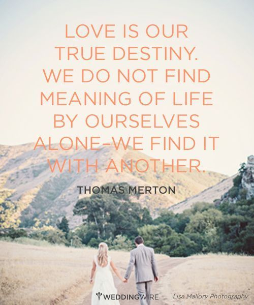 """Quotes About True Love And Fate: """"Love Is Our True Destiny. We Do Not Find Meaning Of Life"""
