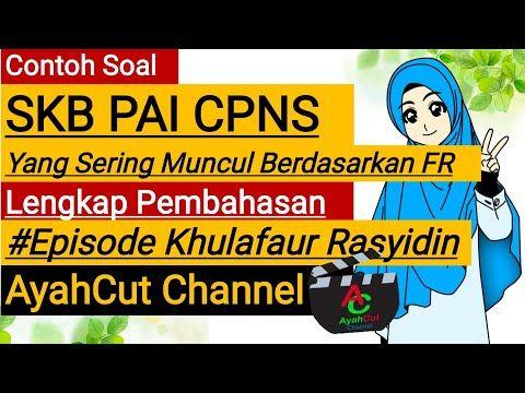 Soal Skb Pai Cpns Yang Sering Muncul Berdasarkan Fr Episode Khulafaur Rasyidin Youtube Pai