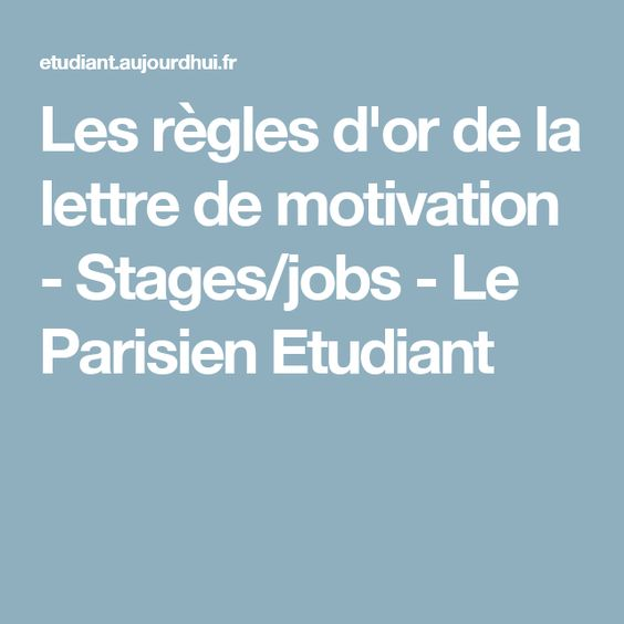 les r gles d 39 or de la lettre de motivation stages jobs le parisien etudiant etudiant. Black Bedroom Furniture Sets. Home Design Ideas