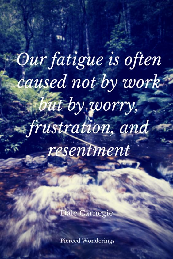 Reverb 15 - Dale Carnegie - Fatigue & Worry