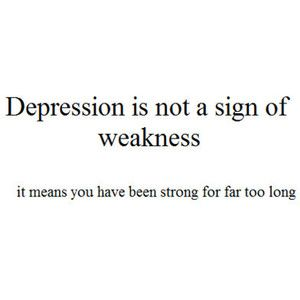 depression not a sign of weakness