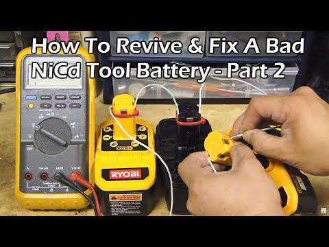 How To Revive Fix A Bad Nicd Rechargeable Tool Battery Part 2 Youtube Ryobi Battery Battery Dead Car Battery