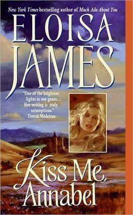Kiss Me, Annabel (Essex Sisters Series #2) by Eloisa James