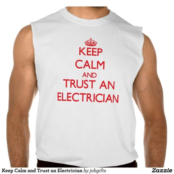 Keep Calm and Trust an Electrician Sleeveless Tees Tank Tops