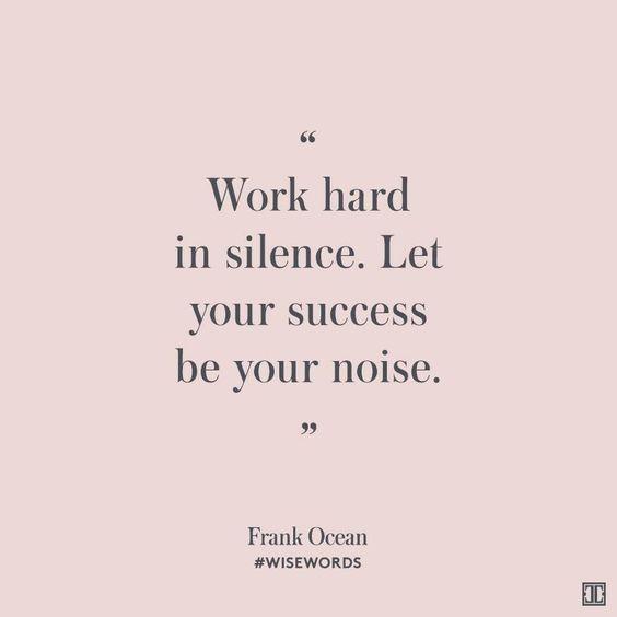 Work Hard In Silence Kutipan Pekerjaan Kata Kata Inspiratif Motivasi
