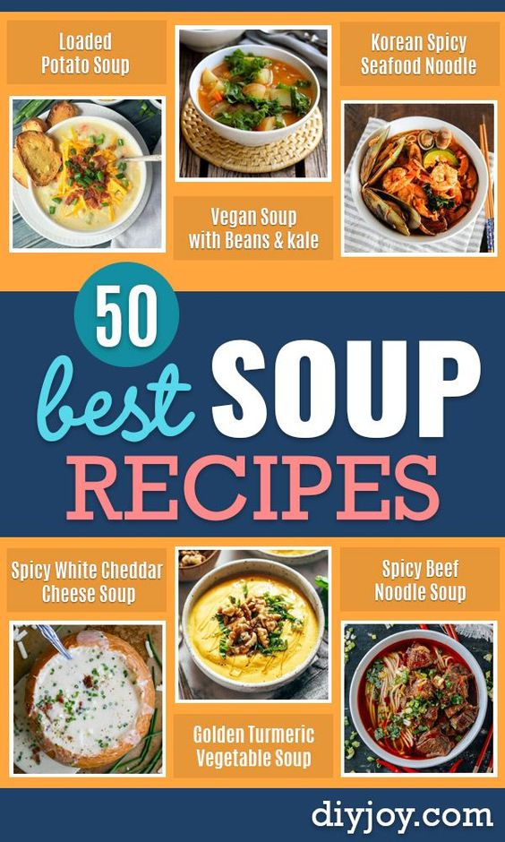 50 Soup Recipes To Warm Up With Soup Recipes Healthy Soup Recipes Best Soup Recipes