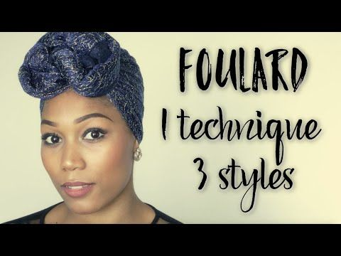 Foulard : 1 technique pour 3 styles Par Confidence d'une Turbanista - YouTube