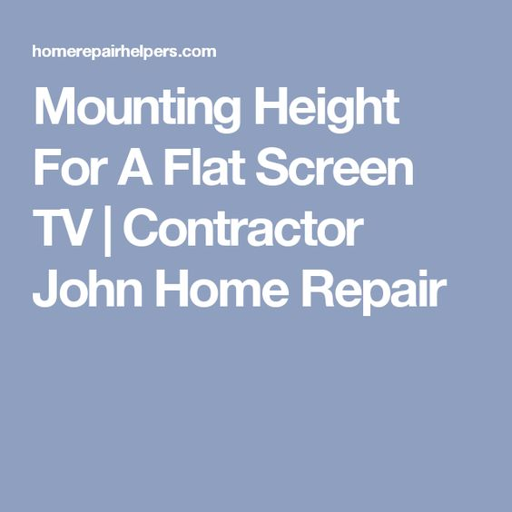 Mounting Height For A Flat Screen TV | Contractor John Home Repair