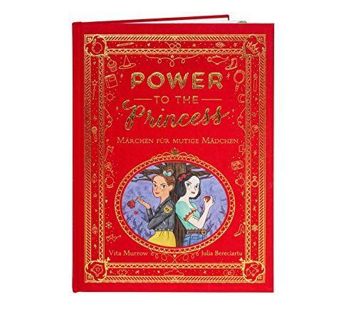 Power To The Princess M Rchenbuch F R Mutige M Dchen Ab 5 Jahren Rchenbuch Princess Power Mutige Deutsche Bucher Bucher Online Bucher Online Lesen