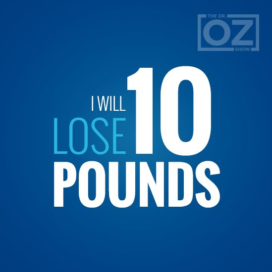 I will lose 10 pounds!