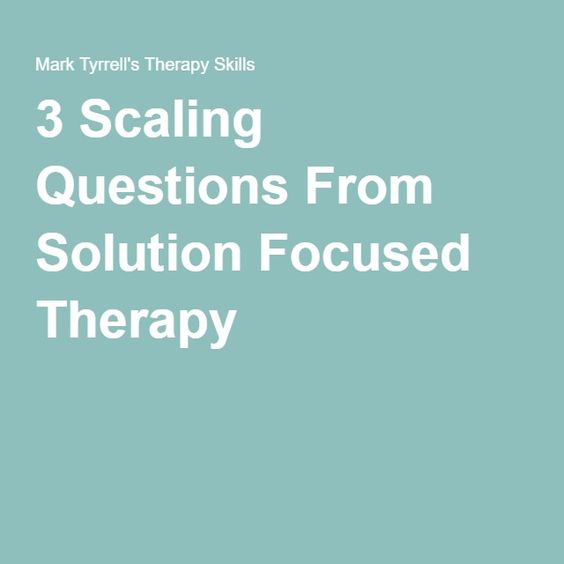 3 Scaling Questions From Solution Focused Therapy