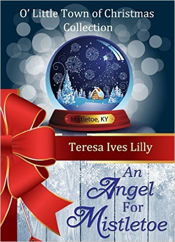 An Angel For Mistletoe (O Little Town of Christmas) - Kindle edition