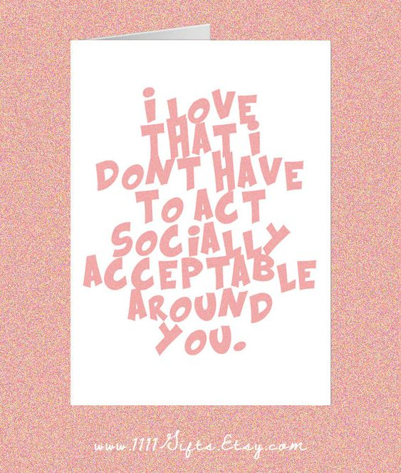 Printable Card for Him or Her I Love That I Dont Have to Act – Valentine Friendship Cards