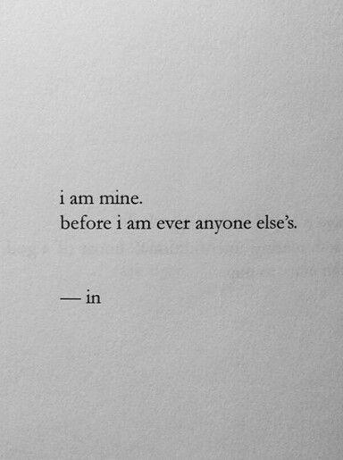 I am MINE before I am ever anyone else's: