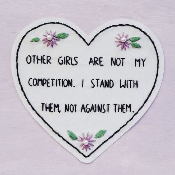 [Other girls are not my competition. I stand with them, not against them.]: