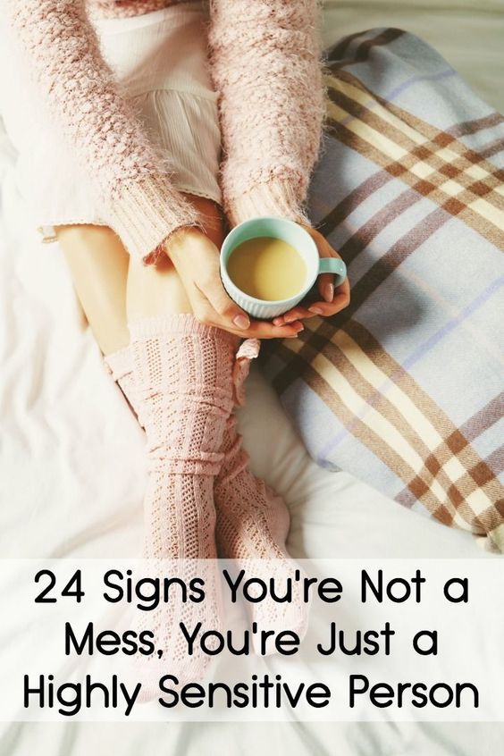 24 Signs You're Not a Mess, You're Just a Highly Sensitive Person ~ http://facthacker.com/signs-youre-a-highly-sensitive-person/