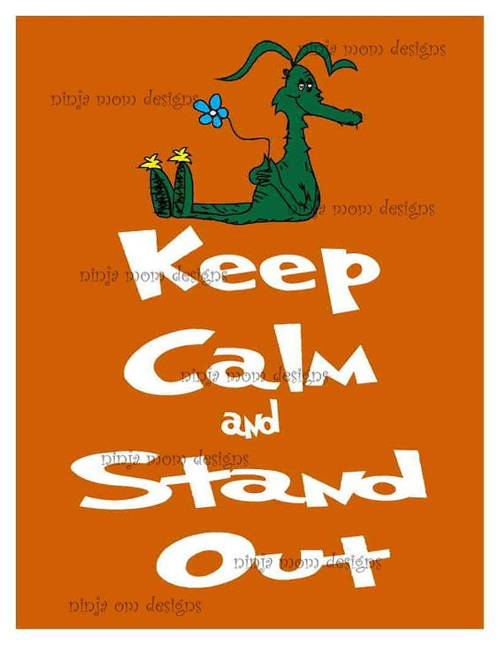 Keep Calm and Stand Out Dr. Seuss Inspired Print