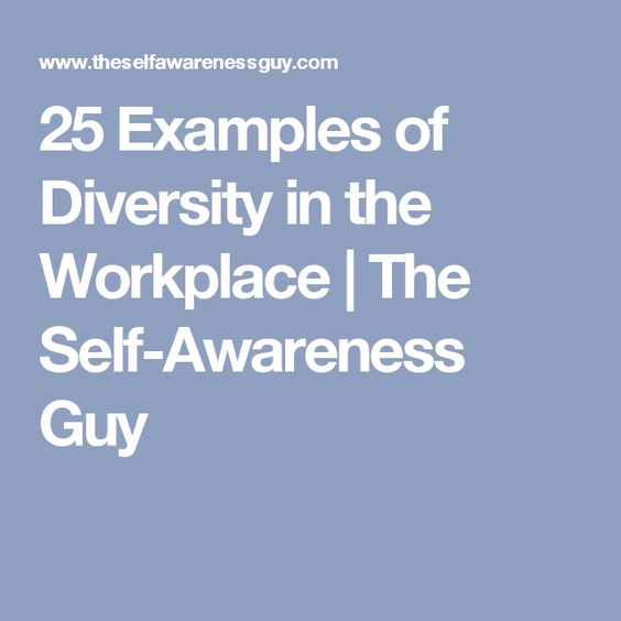 25 Examples Of Diversity In The Workplace The Self Awareness Guy