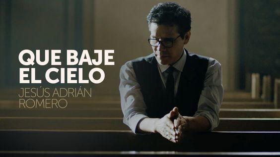Que baje el cielo - Jesus Adrian Romero // Video Oficial