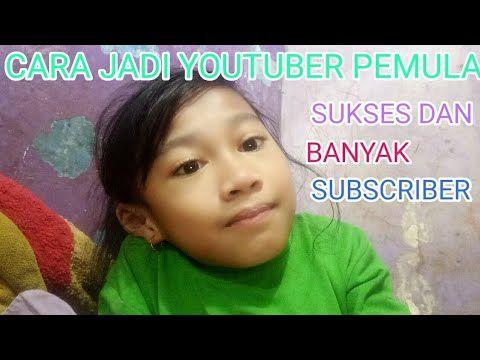 Cara Jadi Youtuber Pemula Youtube Youtuber Youtube Video