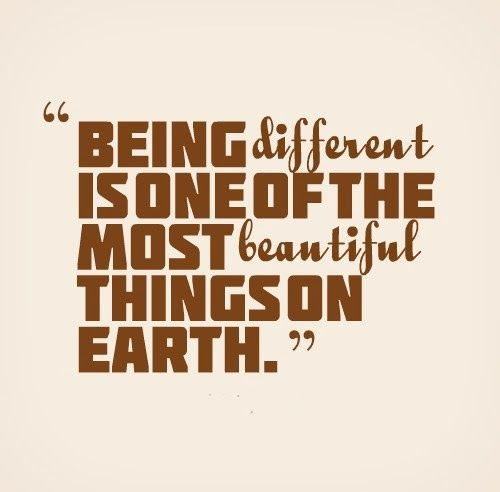If Things Were Different Quotes: Being Different Is One Of The Most Beautiful Things On