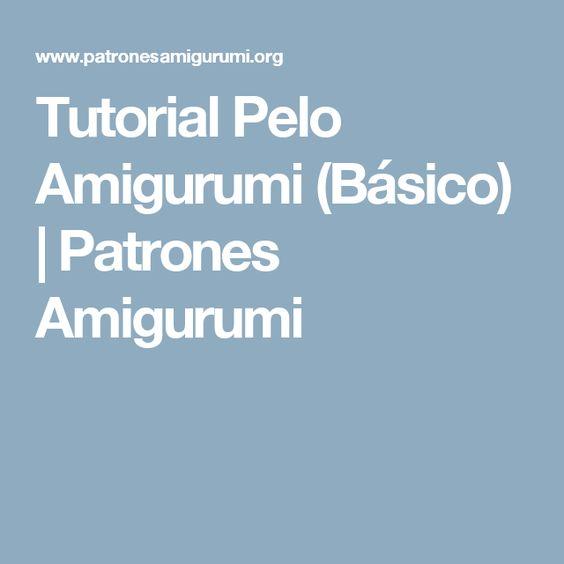 Tutorial Pelo Amigurumi (Básico) | Patrones Amigurumi