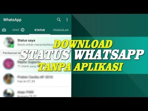 Cara Download Status Video Maupun Foto Dari Wa Android Tanpa Aplikasi Youtube Aplikasi Youtube Video